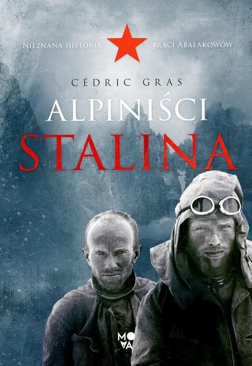 okładka Alpiniści Stalinaksiążka |  | Gras Cédric