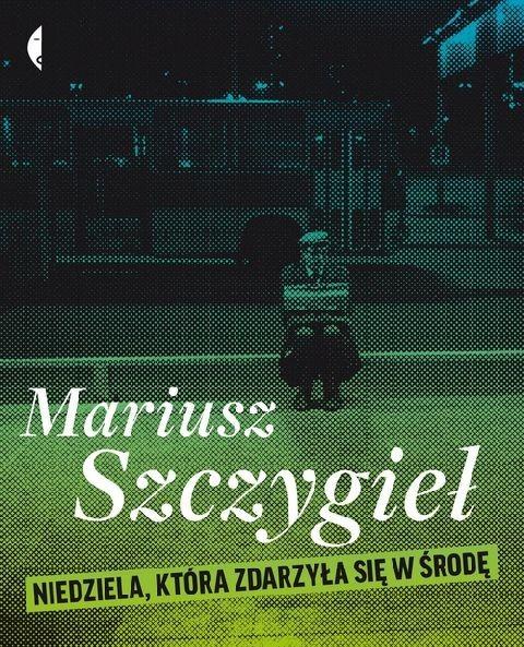 okładka Niedziela która zdarzyła się w środęebook | pdf | Mariusz Szczygieł