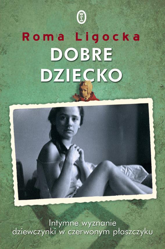 okładka Dobre dzieckoebook | epub, mobi | Roma Ligocka