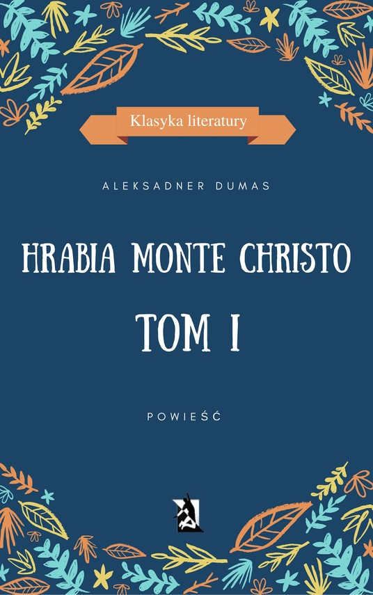 okładka Hrabia Monte Christo. Tom Iebook | epub, mobi | Aleksander Dumas (Ojciec)