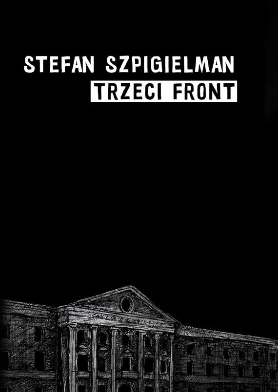 okładka TRZECI FRONTebook | epub, mobi | Stefan  Szpigielman (Ernest)