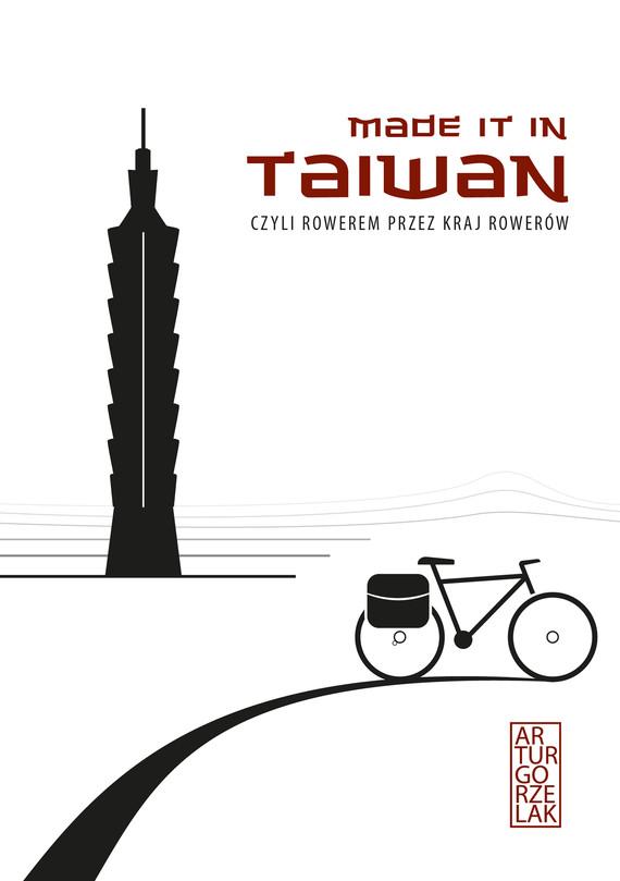 okładka Made it in Taiwan, czyli rowerem przez kraj rowerówebook | epub, mobi | Artur Gorzelak