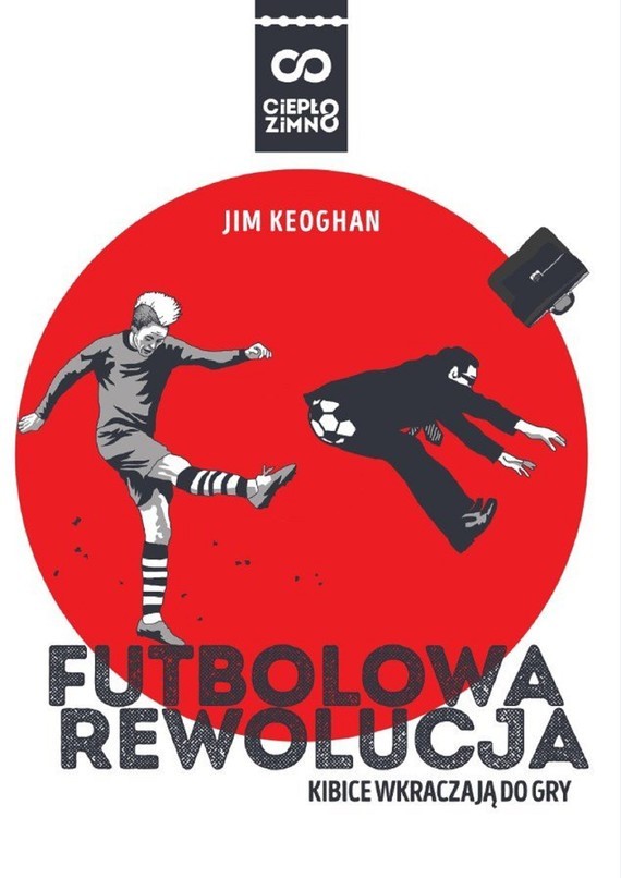 okładka Futbolowa rewolucjaebook   epub, mobi   Keoghan Jim