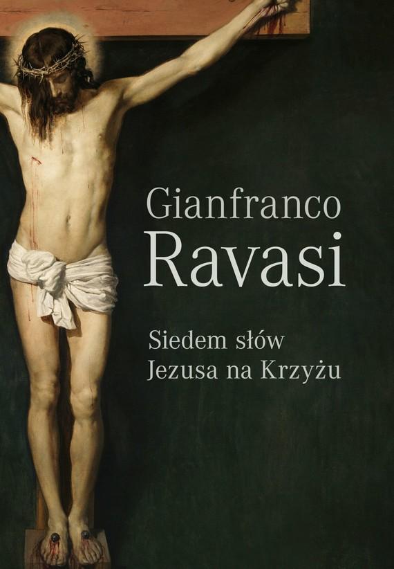 okładka Siedem słów Jezusa na krzyżuebook   epub, mobi   Ravasi Gianfranco
