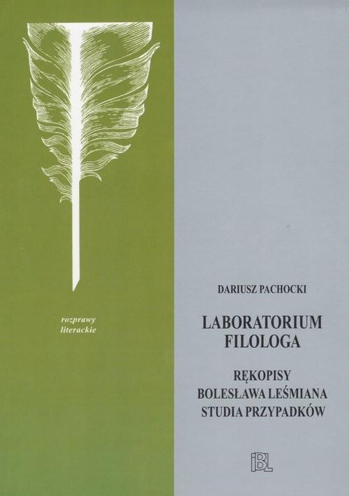 okładka Laboratorium filologa Rękopisy Bolesława Leśmiana studia przypadkówksiążka |  | Dariusz Pachocki