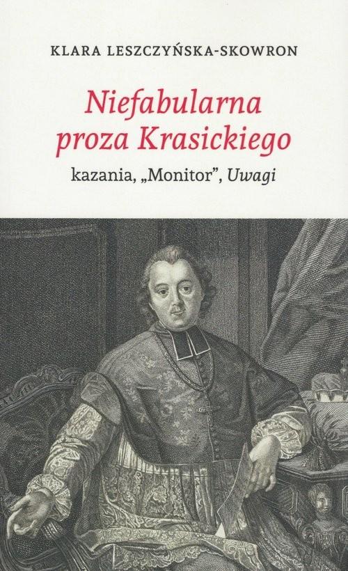 okładka Niefabularna proza Krasickiego kazania,książka |  | Skowron Klara Leszczyńska-