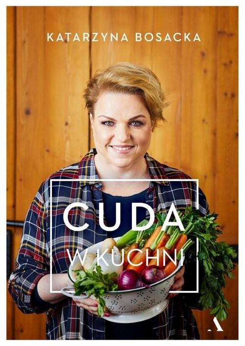 okładka Cuda w kuchniksiążka |  | Bosacka Katarzyna