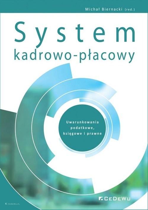 okładka System kadrowo-płacowy. Uwarunkowania podatkowe, księgowe i prawneksiążka |  | Biernacki (red.) Michał