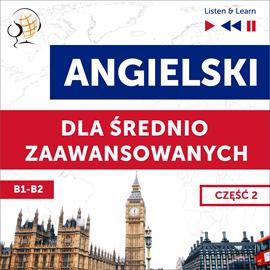 okładka Angielski dla średnio zaawansowanych. Część 2 (Lekcje 14-26)audiobook | MP3 | Dorota Guzik