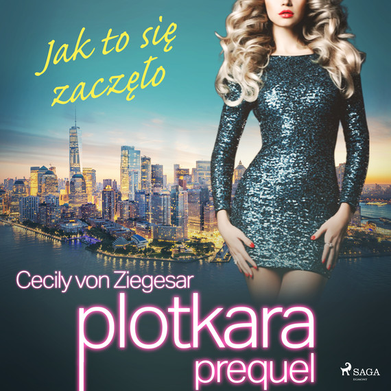 okładka Plotkara: Prequel 1: Jak to się zaczęłoaudiobook | MP3 | Cecily von Ziegesar