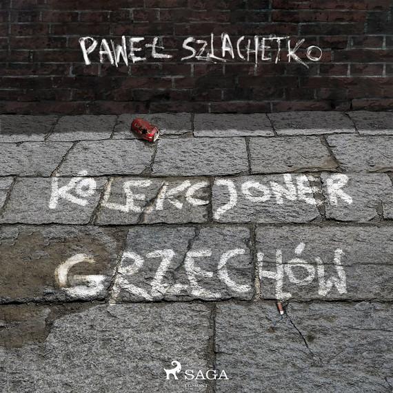 okładka Kolekcjoner grzechówaudiobook   MP3   Paweł Szlachetko