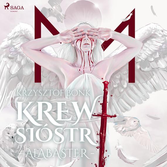 okładka Krew Sióstr. Alabaster VIIaudiobook   MP3   Krzysztof Bonk