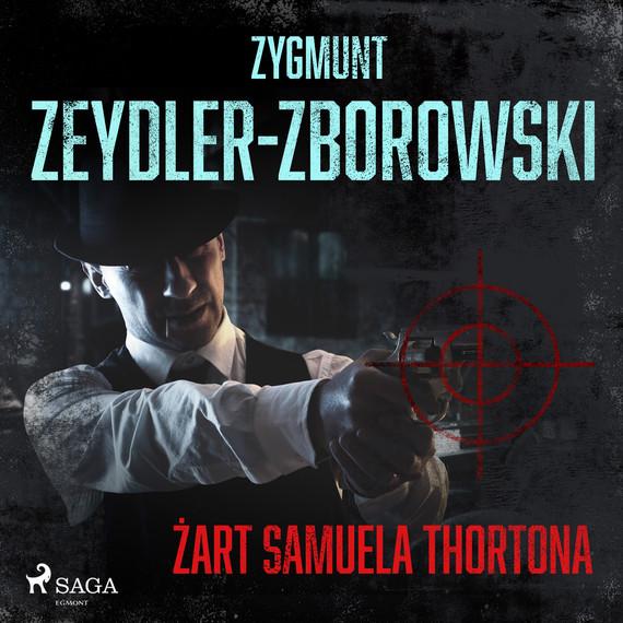 okładka Żart Samuela Thortonaaudiobook | MP3 | Zygmunt Zeydler-Zborowski