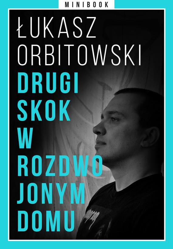 okładka Drugi skok w rozdwojonym domu. Minibookebook | epub, mobi | Łukasz Orbitowski