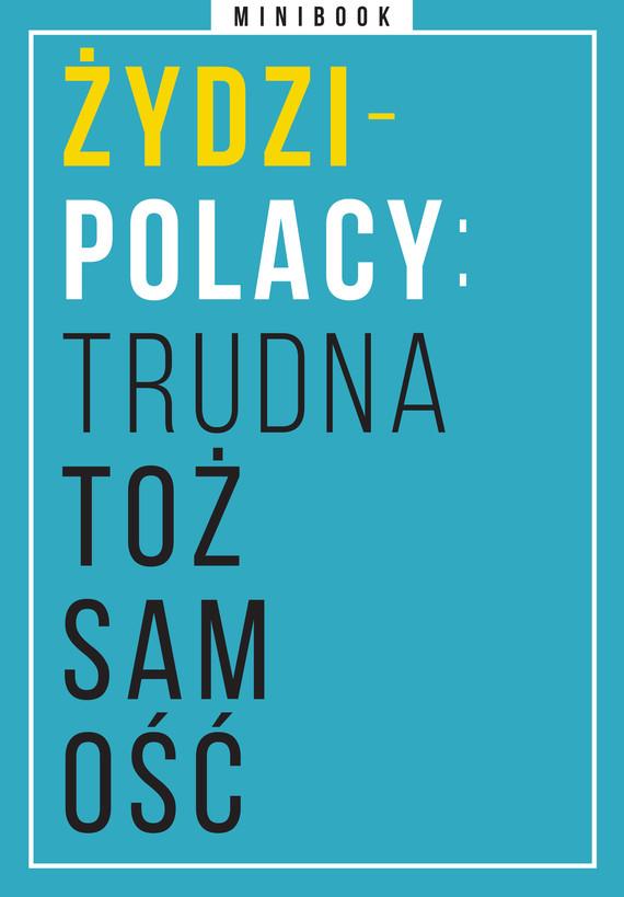 okładka Żydzi-Polacy: trudna tożsamość. Minibookebook | epub, mobi | autor zbiorowy