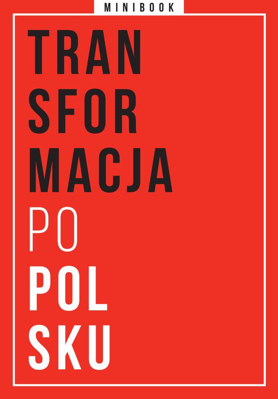 okładka Transformacja po polsku. Minibookebook | epub, mobi | autor zbiorowy