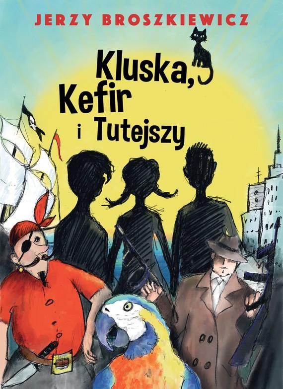 okładka Kluska, Kefir i Tutejszyebook   epub, mobi   Broszkiewicz Jerzy