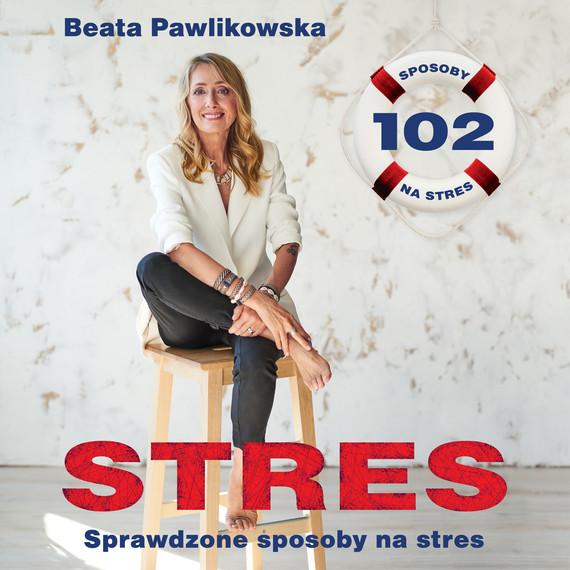 okładka STRES. 102 sprawdzone sposoby na stresaudiobook | MP3 | Beata Pawlikowska