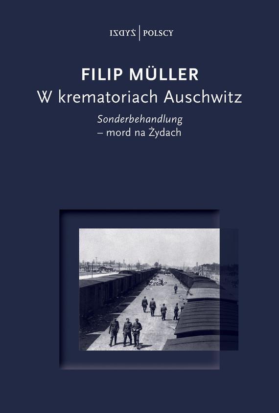 okładka W krematoriach Auschwitzebook | epub, mobi | Filip Müller