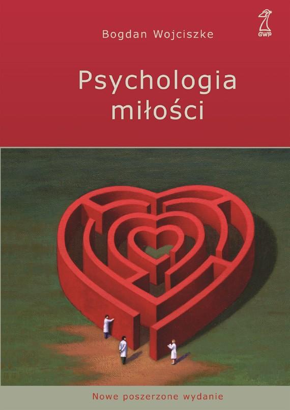 okładka Psychologia miłości. Intymność - Namiętność - Zobowiązanieebook | epub, mobi | Bogdan Wojciszke