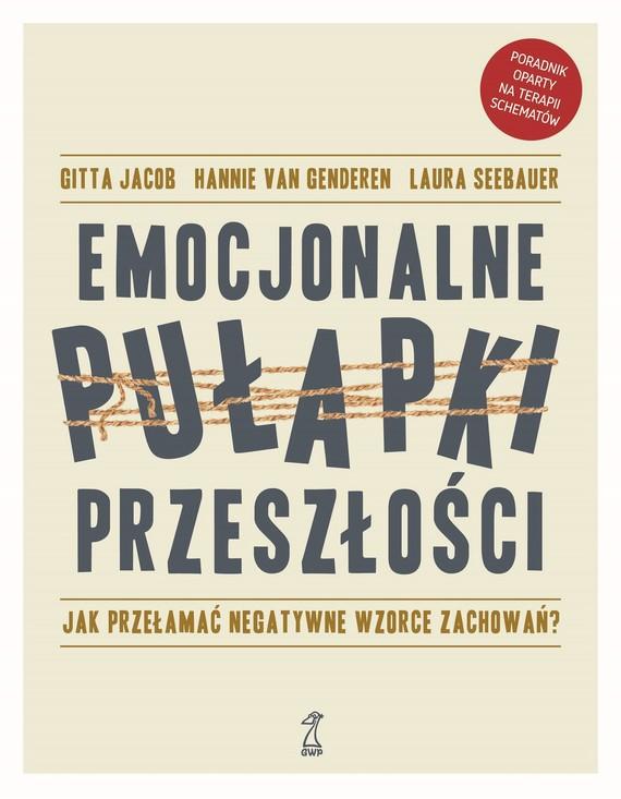 okładka EMOCJONALNE PUŁAPKI PRZESZŁOŚCIebook | epub, mobi | Laura Seebauer, Hannie van Genderen, Gitta Jacob