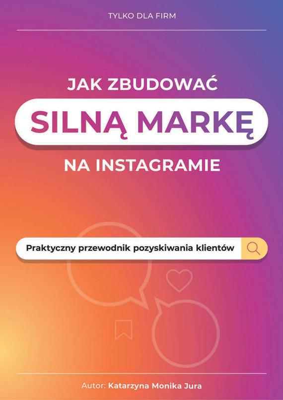 okładka Jak zbudować silną markę na instagramieebook | pdf | Katarzyna Jura