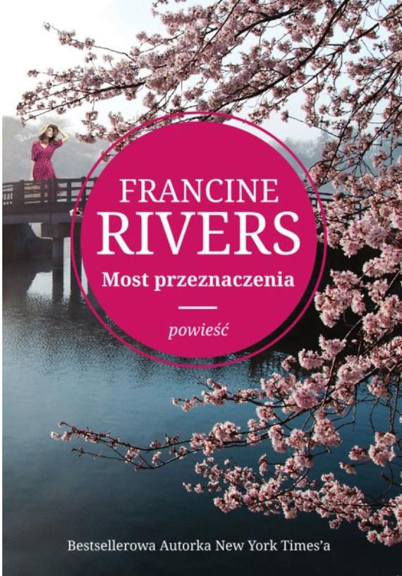 okładka Most przeznaczeniaebook | epub, mobi | Francine Rivers