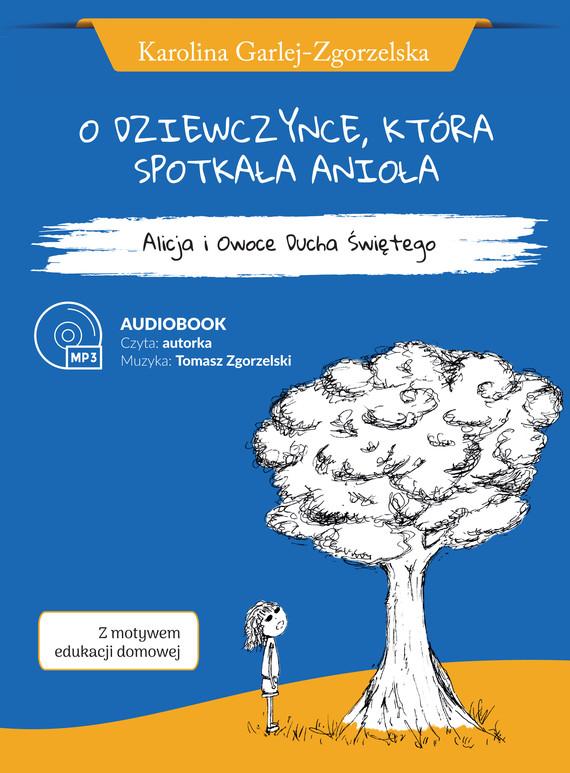 okładka O DZIEWCZYNCE, KTÓRA SPOTKAŁA ANIOŁAaudiobook | MP3 | Karolina  Garlej-Zgorzelska