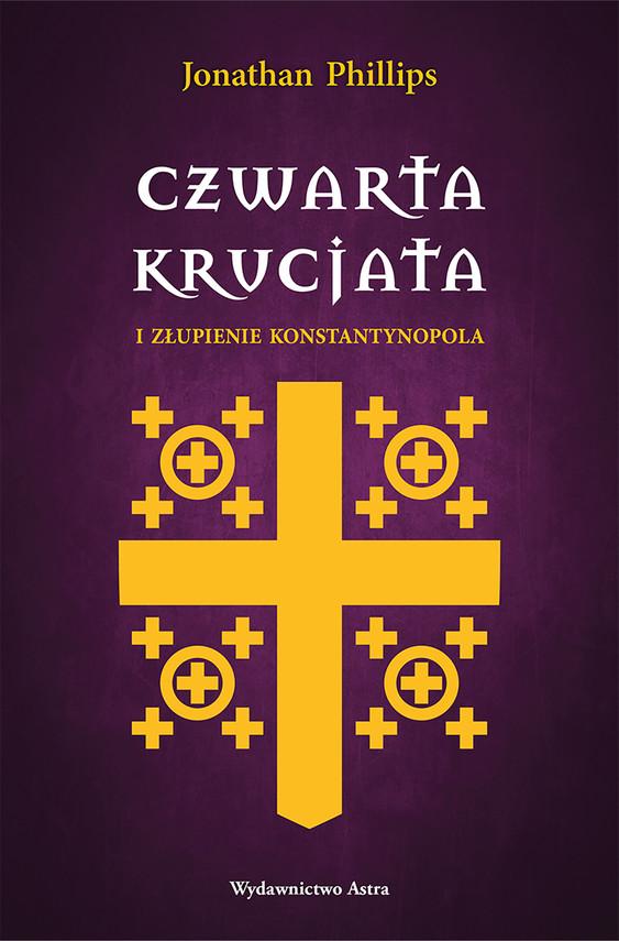 okładka Czwarta krucjata i złupienie Konstantynopolaebook   epub, mobi   Phillips Jonathan