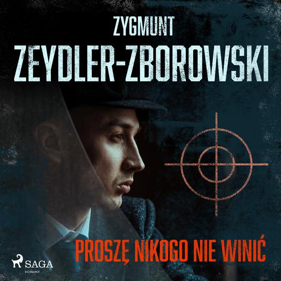 okładka Proszę nikogo nie winićaudiobook | MP3 | Zygmunt Zeydler-Zborowski