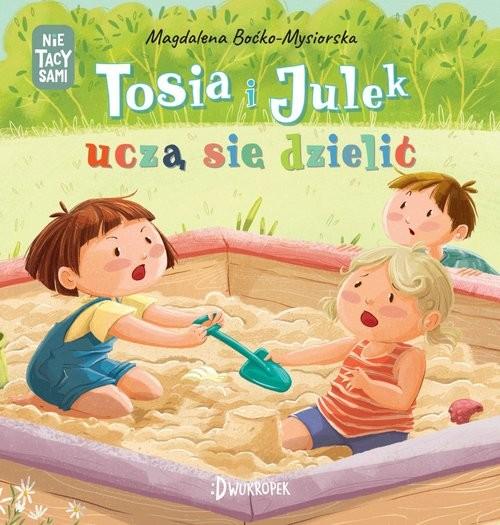 okładka Tosia i Julek uczą się dzielićksiążka      Boćko-Mysiorska Magdalena