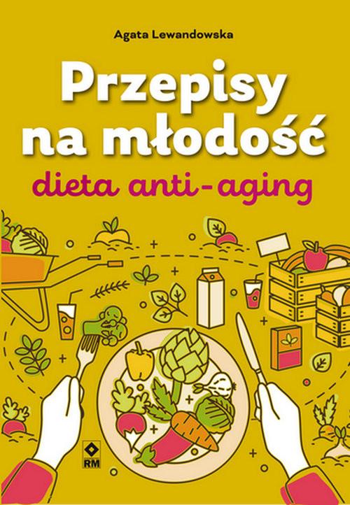 okładka Przepisy na młodość Dieta anti-agingksiążka |  | Agata Lewandowska