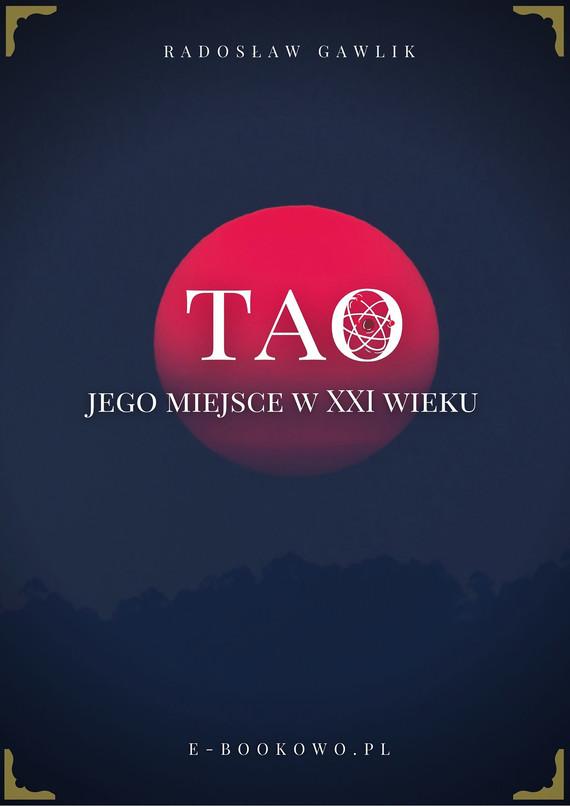 okładka Tao - jego miejsce w XXI wiekuebook | pdf | Radosław Gawlik