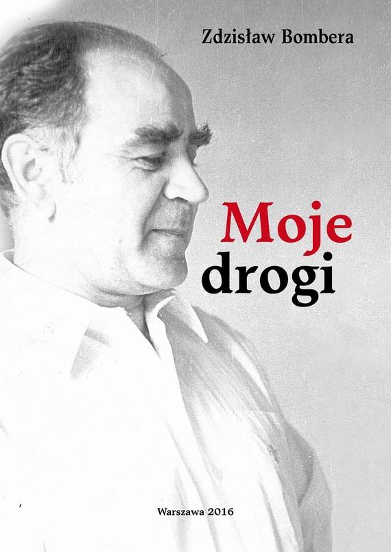 okładka Moje drogiebook | pdf | Zdzisław Bombera