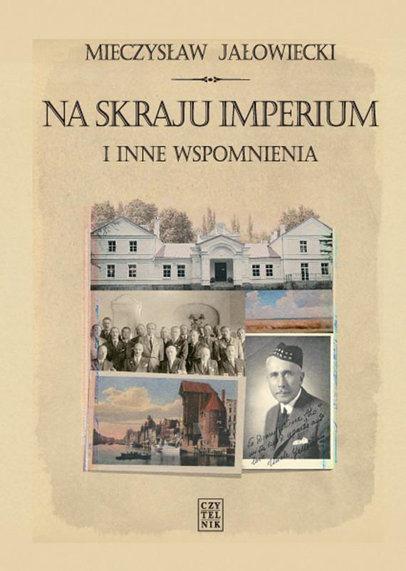 okładka Na skraju Imperium i inne wspomnieniaebook | epub, mobi | Mieczysław Jałowiecki