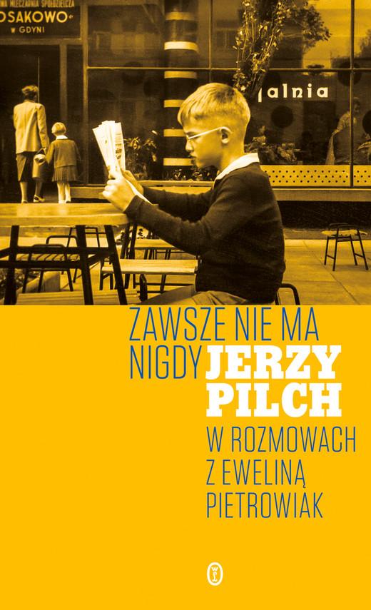 okładka Zawsze nie ma nigdyebook | epub, mobi | Jerzy Pilch, Ewelina Pietrowiak