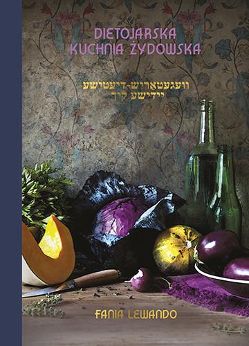 okładka Dietojarska kuchnia żydowska (wyd. 2021)książka |  | Fania Lewando