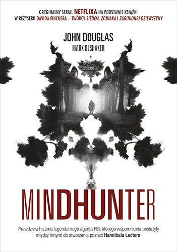 okładka Mindhunter. Tajemnice elitarnej jednostki FBI zajmującej się ściganiem [2021]książka      John Douglas, Mark Olshaker