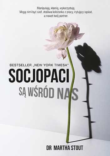 okładka Socjopaci są wśród nas. Ludzie bez sumienia kontra reszta świata [2021]książka |  | dr Martha Stout