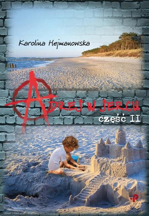 okładka Adres w sercu Część 2książka |  | Hejmanowska Karolina