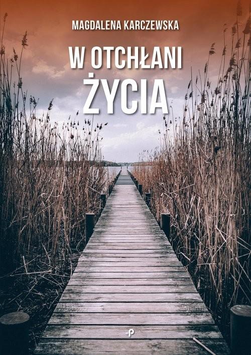 okładka W otchłani życiaksiążka |  | Karczewska Magdalena