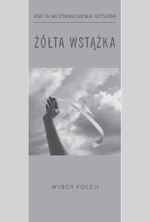 okładka Żółta wstążkaksiążka      Woźniakowska-Moskwa Aneta