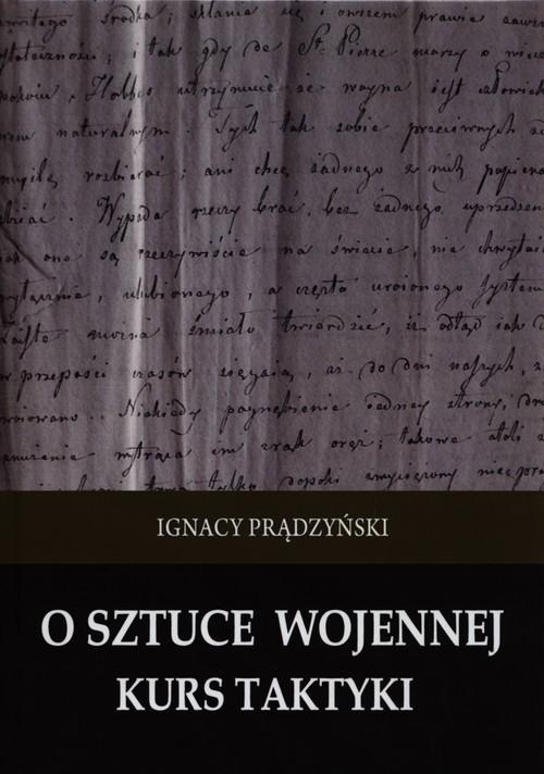 okładka O sztuce wojennej Kurs taktykiksiążka |  | Ignacy Prądzyński