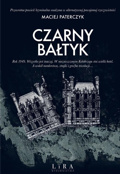 okładka Czarny Bałtykksiążka |  | Paterczyk Maciej