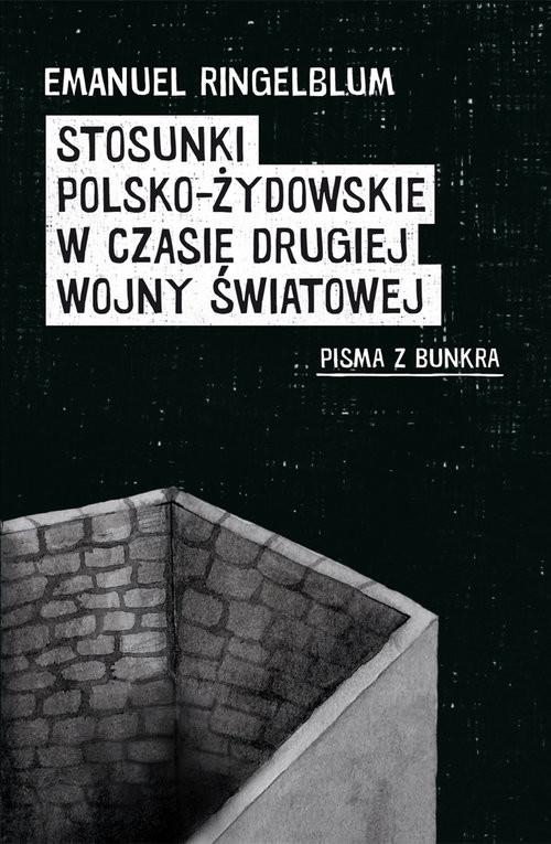 okładka Stosunki polsko-żydowskie w czasie drugiej wojny światowej Pisma z bunkraksiążka |  | Ringelblum Emanuel