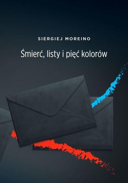 okładka Śmierć listy i pięć kolorówksiążka |  | Moreino Siergiej