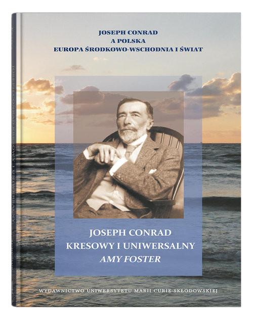okładka Joseph Conrad kresowy i uniwersalny: Amy Fosterksiążka |  |