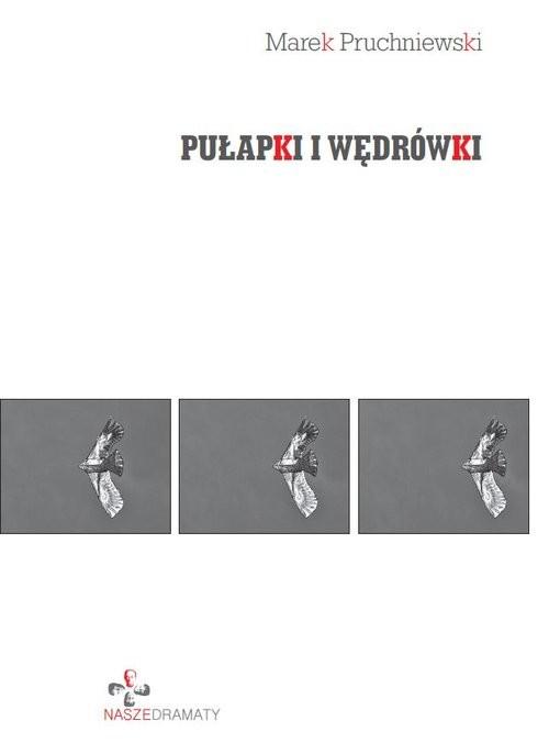 okładka Pułapki i wędrówkiksiążka      Marek Pruchniewski