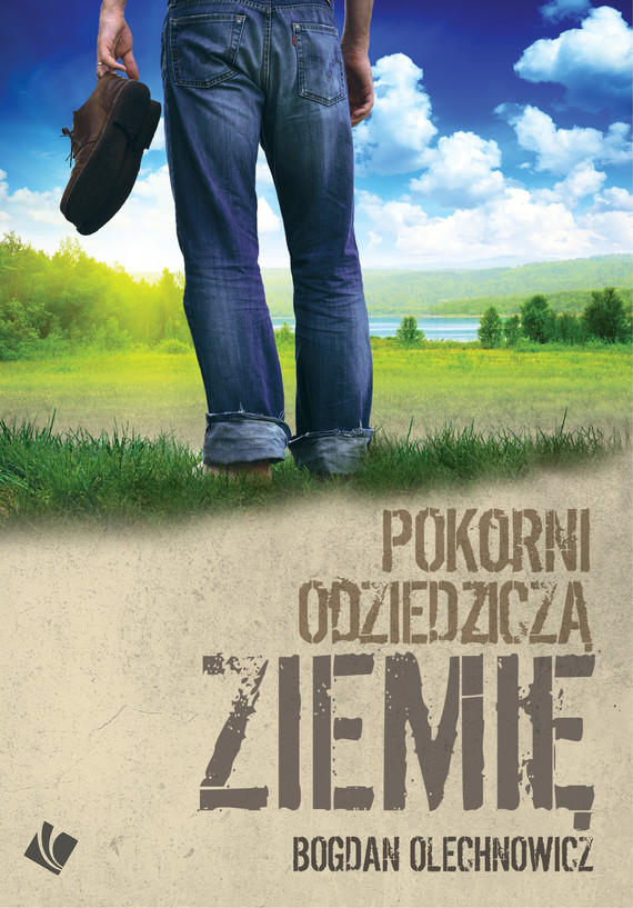 okładka Pokorni odziedziczą ziemięebook | epub, mobi | Bogdan Olechnowicz