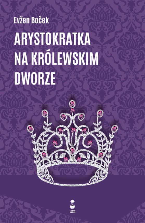 okładka Arystokratka na królewskim dworzeebook | epub, mobi | Evžen Boček